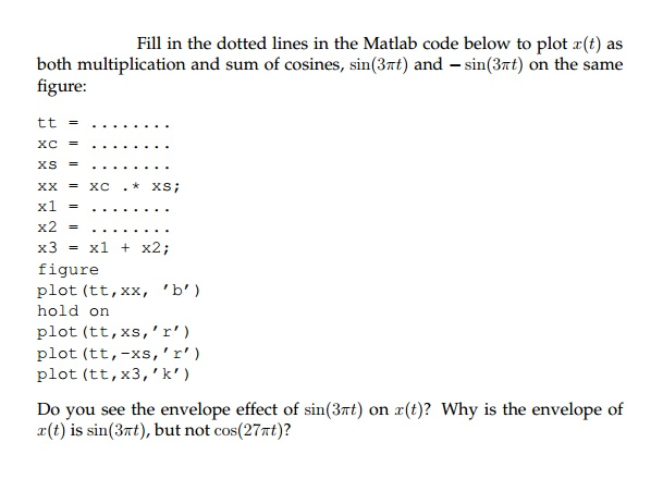 Fill in the dotted lines in the Matlab code below