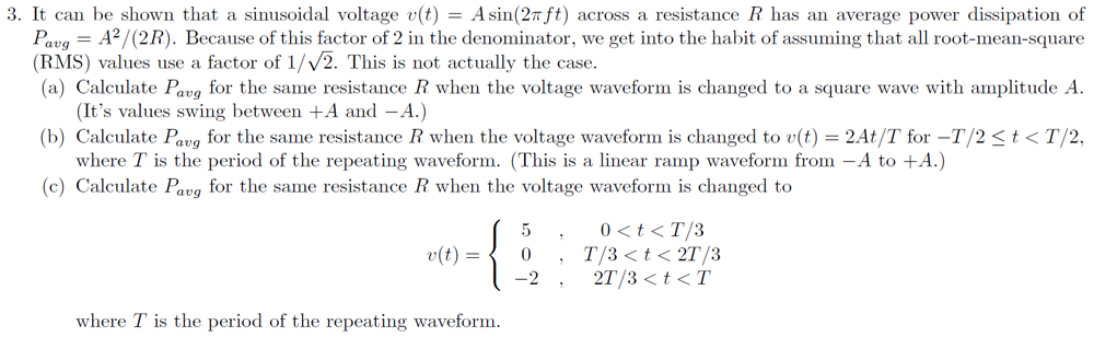 It can be shown that a sinusoidal voltage v(t) = A