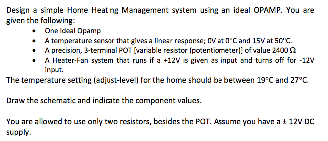 home heating design. Design a simple Home Heating Management system using an ideal OPAMP  You are given the A Simple System Usi Chegg com