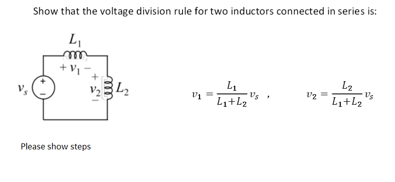 Show that the voltage division rule for two induct