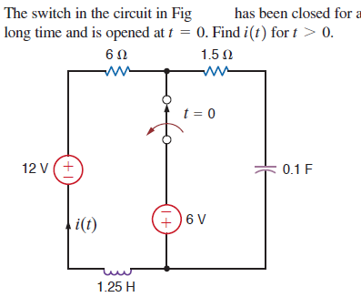 The switch in the circuit in Fig has been closed f