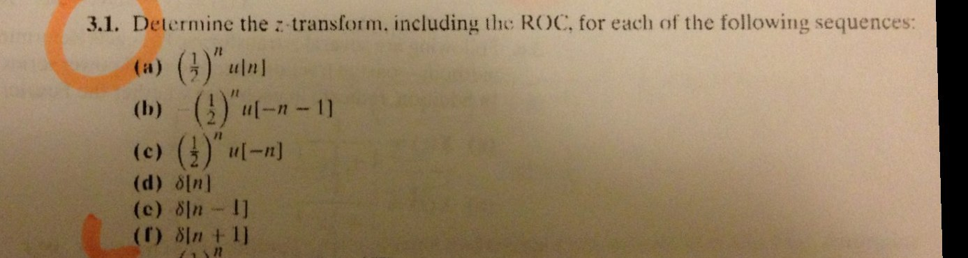 Determine the z transform, including the ROC, for