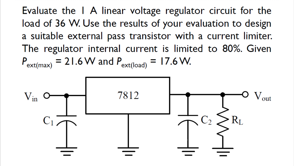 Solved i a linear voltage regulator circuit fo load of 36 i a linear voltage regulator circuit fo load of 36 w use the results of your publicscrutiny Gallery