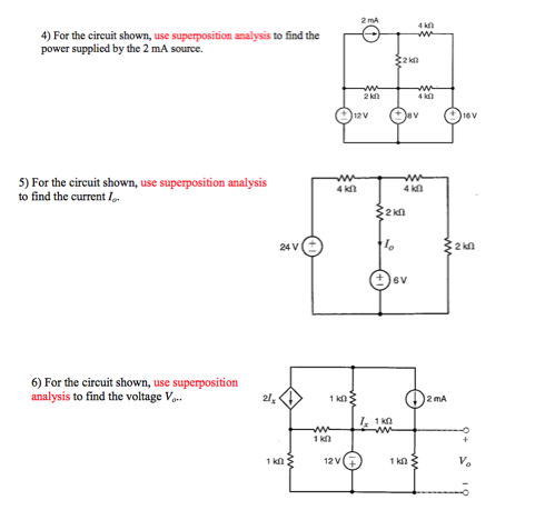 For the circuit shown, use superpositions analysis