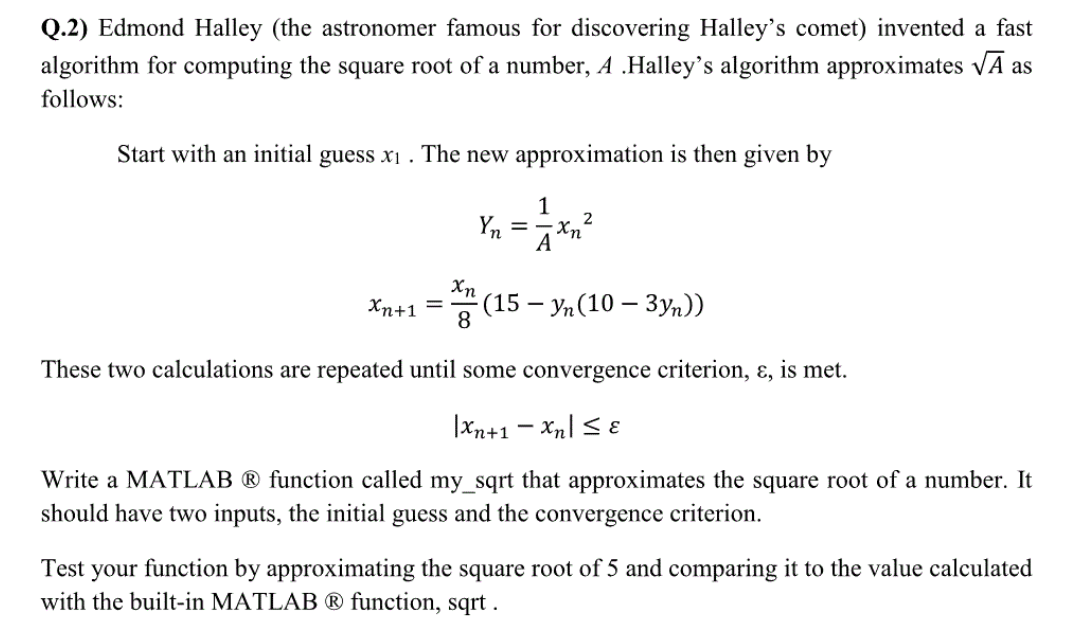 Solved: Edmond Halley (the Astronomer Famous For Discoveri ...