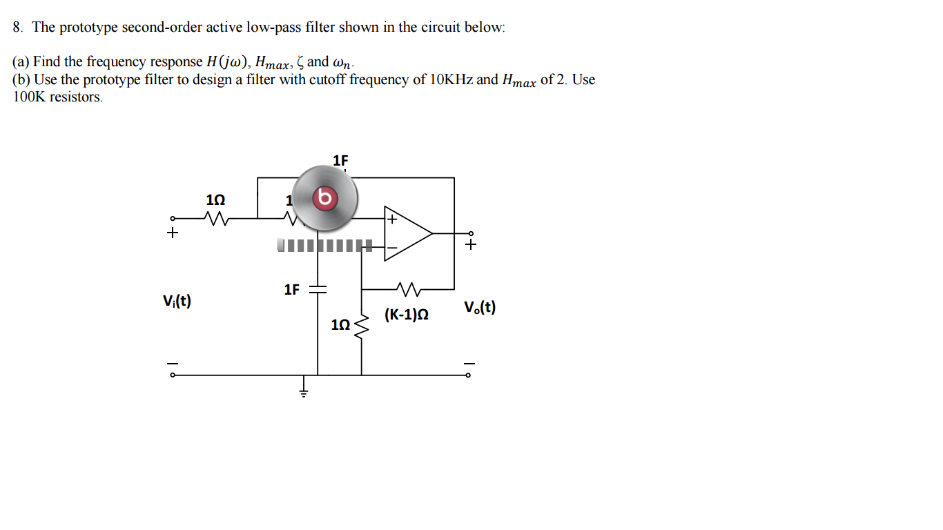 Active Low Pass Filter Band Circuit Diagram Solved 8 The Prototype Second Order Filt