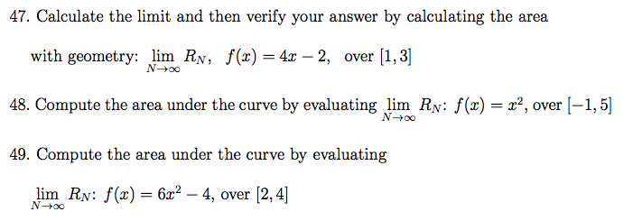 Calculate the limit and then verify your answer by