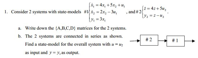 Consider 2 systems with state-models #1 {x1 = 4x1