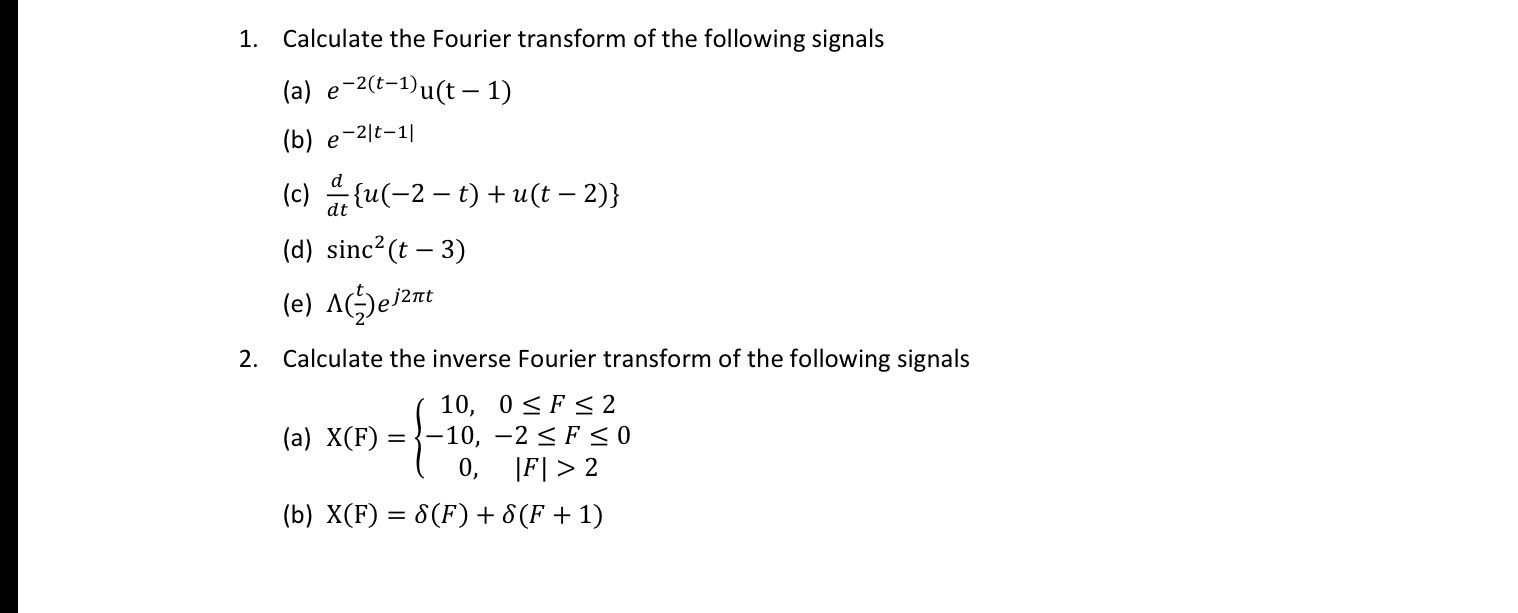 Calculate the Fourier transform of the following s