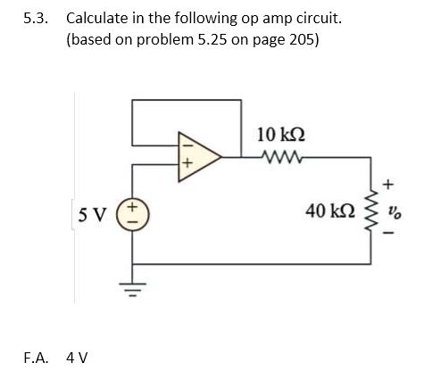 Calculate in the following op amp circuit, (based