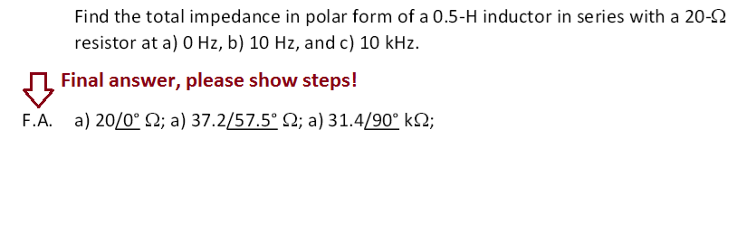 Find the total impedance in polar form of a0.5-H i