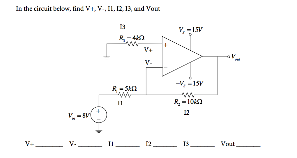 In the circuit below, find V+, V-. V- out, II, 12,