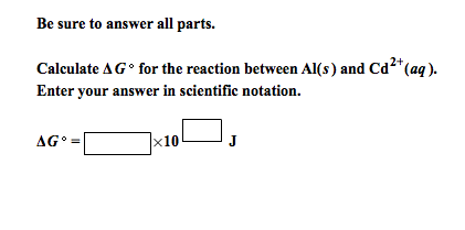 Be sure to answer all parts. Calculate Delta G de