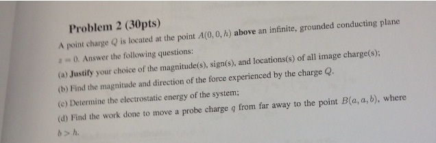 A point charge Q is located at the point A(0, 0, h