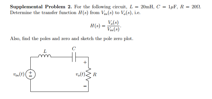 For the following circuit, L = 20mH, C = 1muF, R =