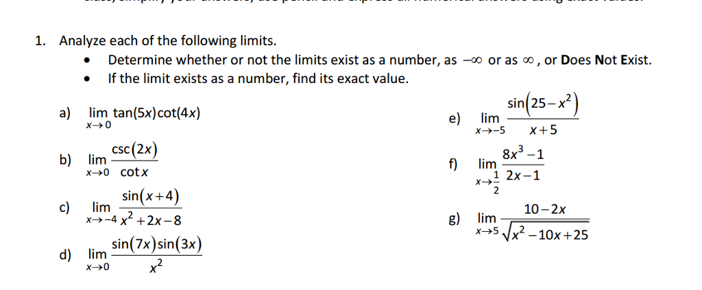 Analyze each of the following limits. Determine whether or not the limits exist