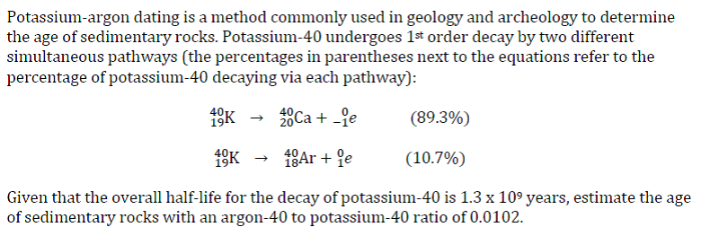 potassium 40 dating Learn about atomic decay, radiation, radioactive dating and other  two  situations where we can do this involve potassium-40 atoms and carbon-14  atoms.