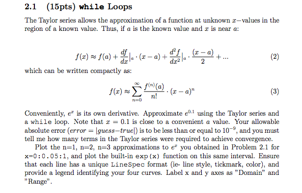 while Loops The Taylor series allows the approxim
