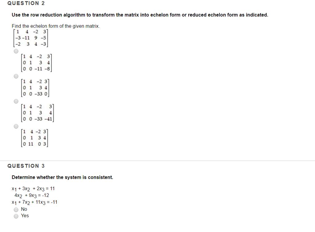 Use The Row Reduction Algorithm To Transform The M... | Chegg.com