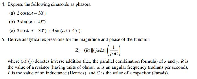 Express the following sinusoids as phasors: 2cos (