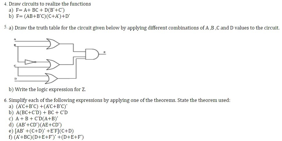 Solved: Draw Circuits To Realize The Functions A) F= A + B ...