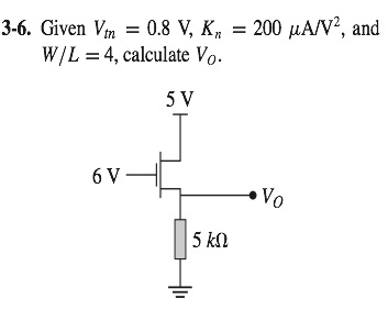 Given Vtn = 0.8 V, Kn = 200 muA/V2, and W/L = 4, c