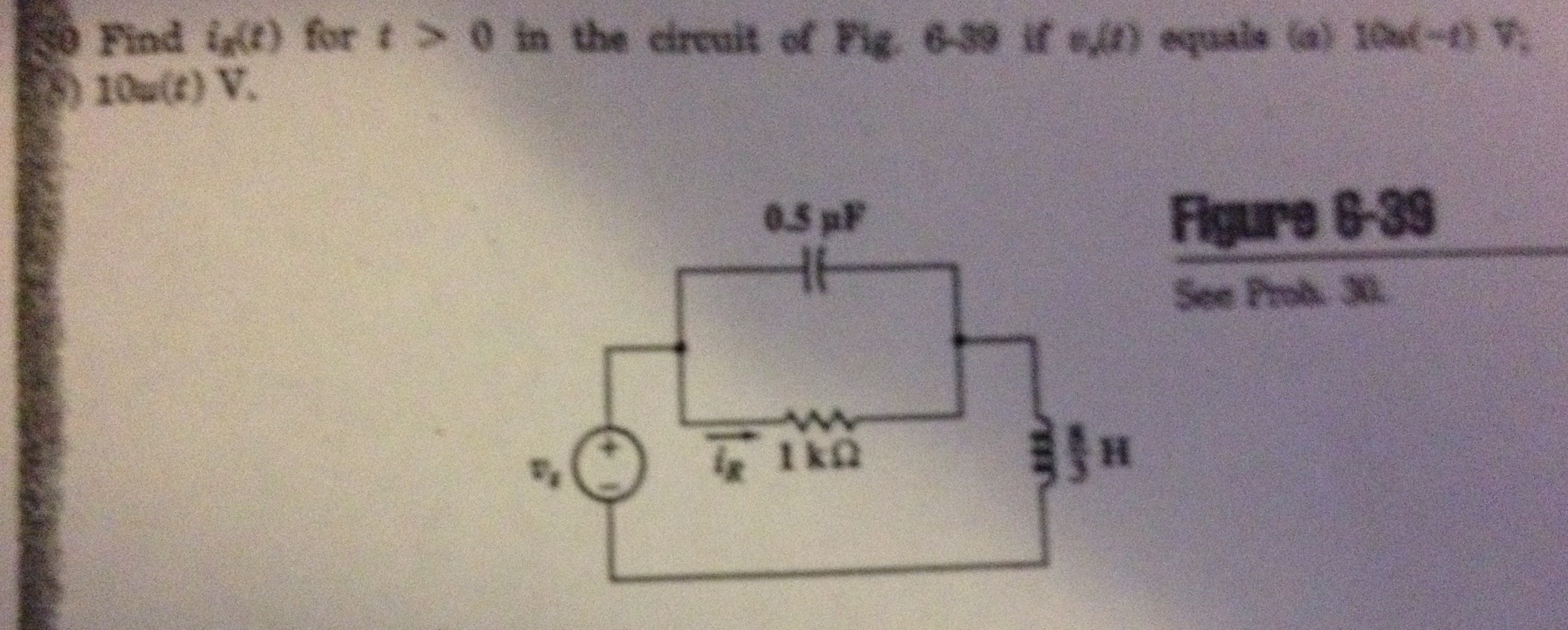 Find iR(t) for t>0 in the circuit of Fig. 6-39 if