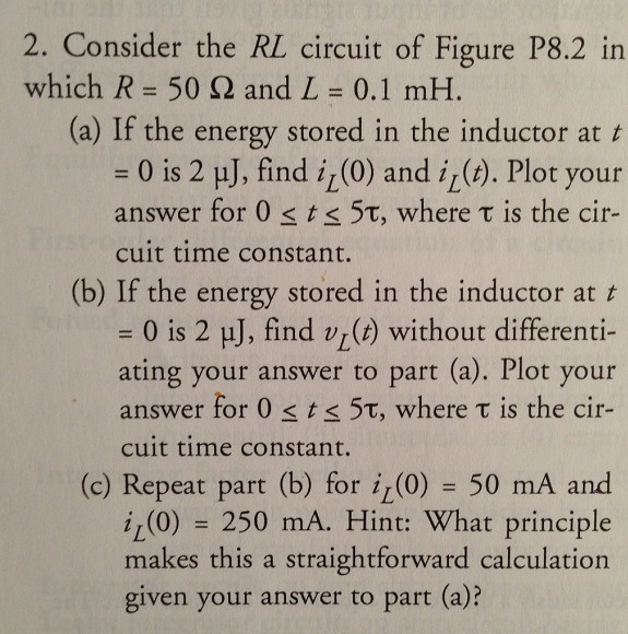 Consider the RL circuit of Figure P8.2 in which R