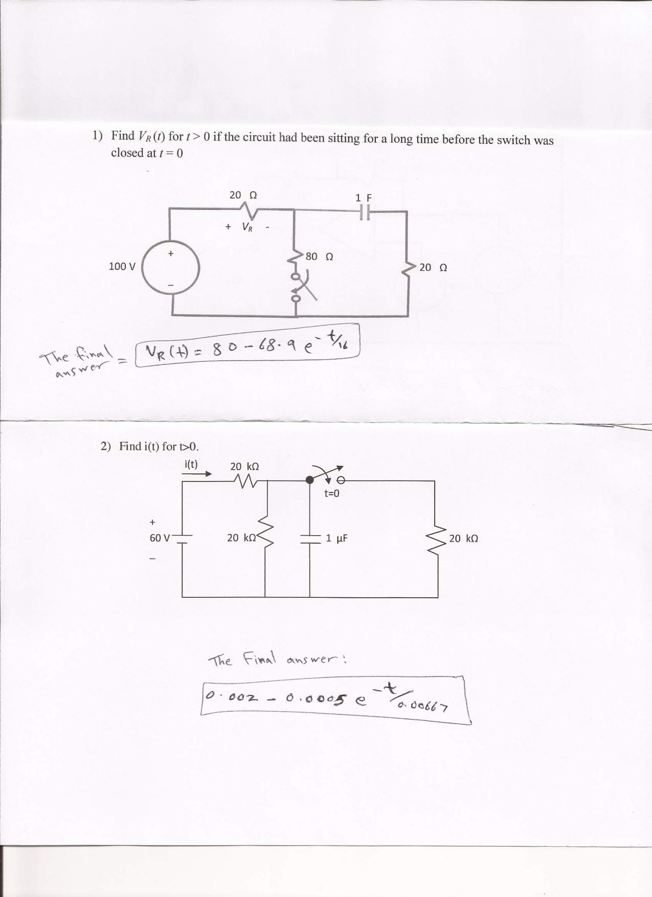 Find VR (t) for t > 0 if the circuit had been sitt