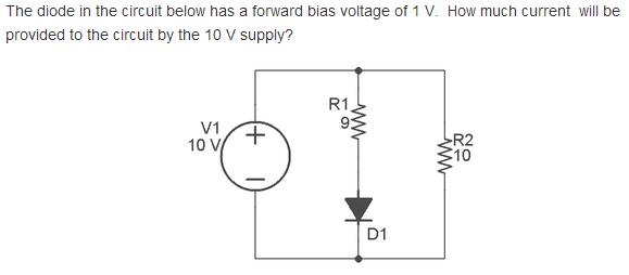 The diode in the circuit below has a forward bias