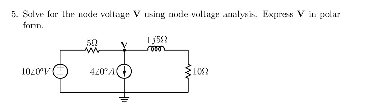 Solve for the node voltage V using node-voltage an