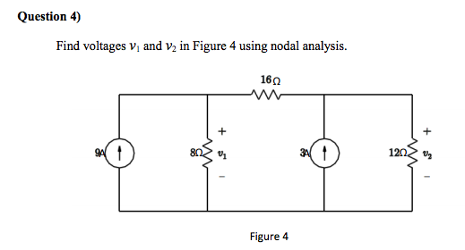 Find voltages V1 and v2 in Figure 4 using nodal an