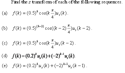 Find the z transform of each of the following sequ
