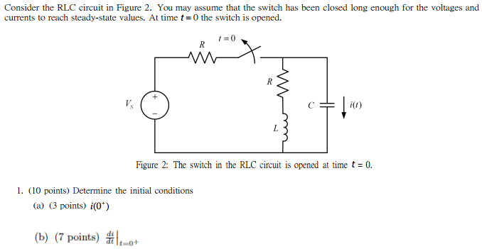 Consider the RLC circuit in Figure 2. You may assu