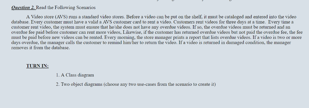 A video store avs runs a standard video stores chegg question 2 read the following scenarios database every customer must have a valid a ccuart Gallery