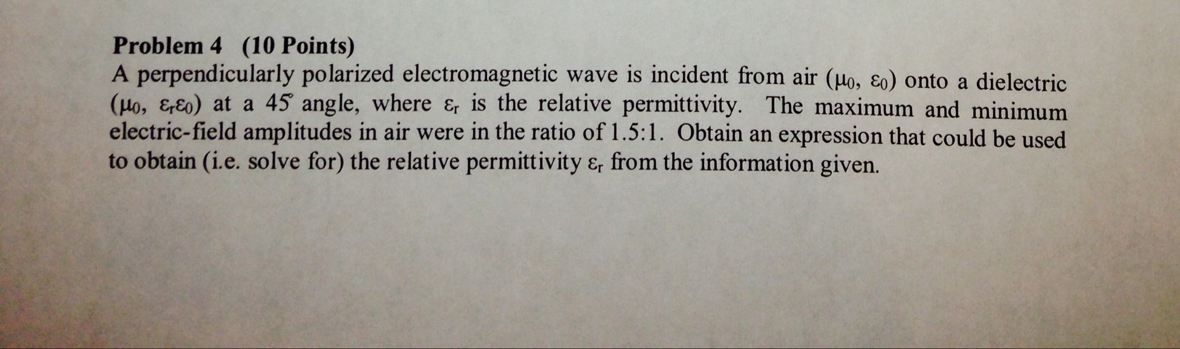 A perpendicularly polarized electromagnetic wave i
