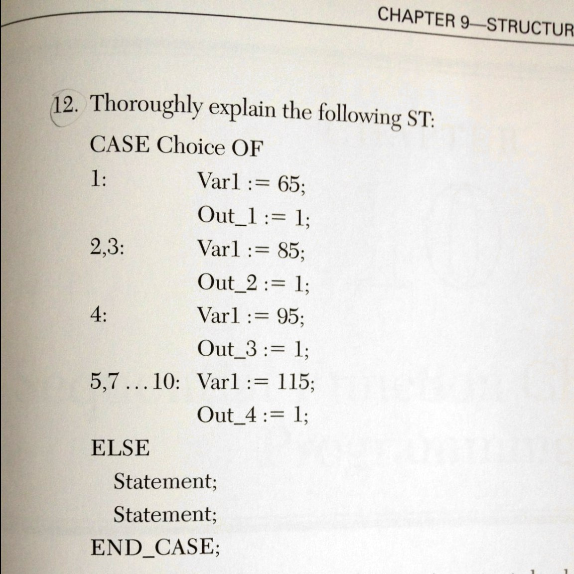 Thoroughly explain the following ST: CASE Choice O