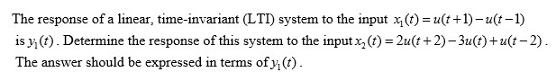 The response of a linear, time-invariant (LTI) sys