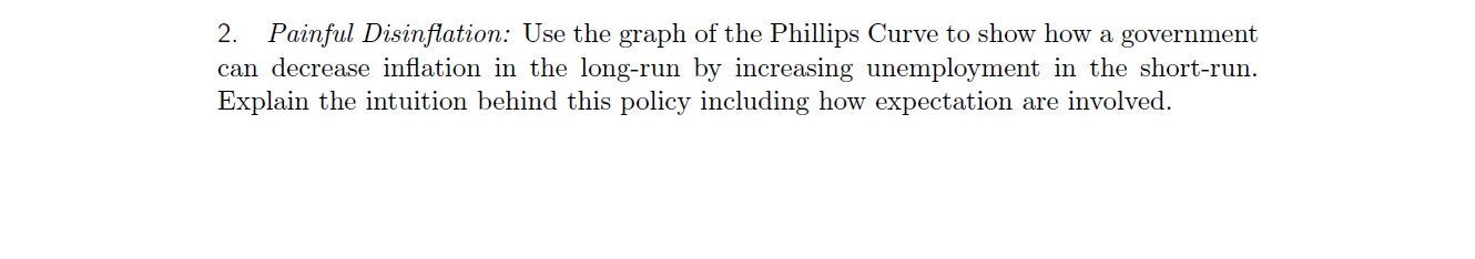 Painful Disinflation: Use the graph of the Phillip