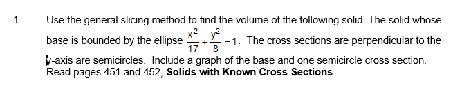 Use the general slicing method to find the volume chegg use the general slicing method to find the volume of the following solid ccuart Gallery