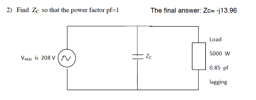 Find Zc so that the power factor pf=l