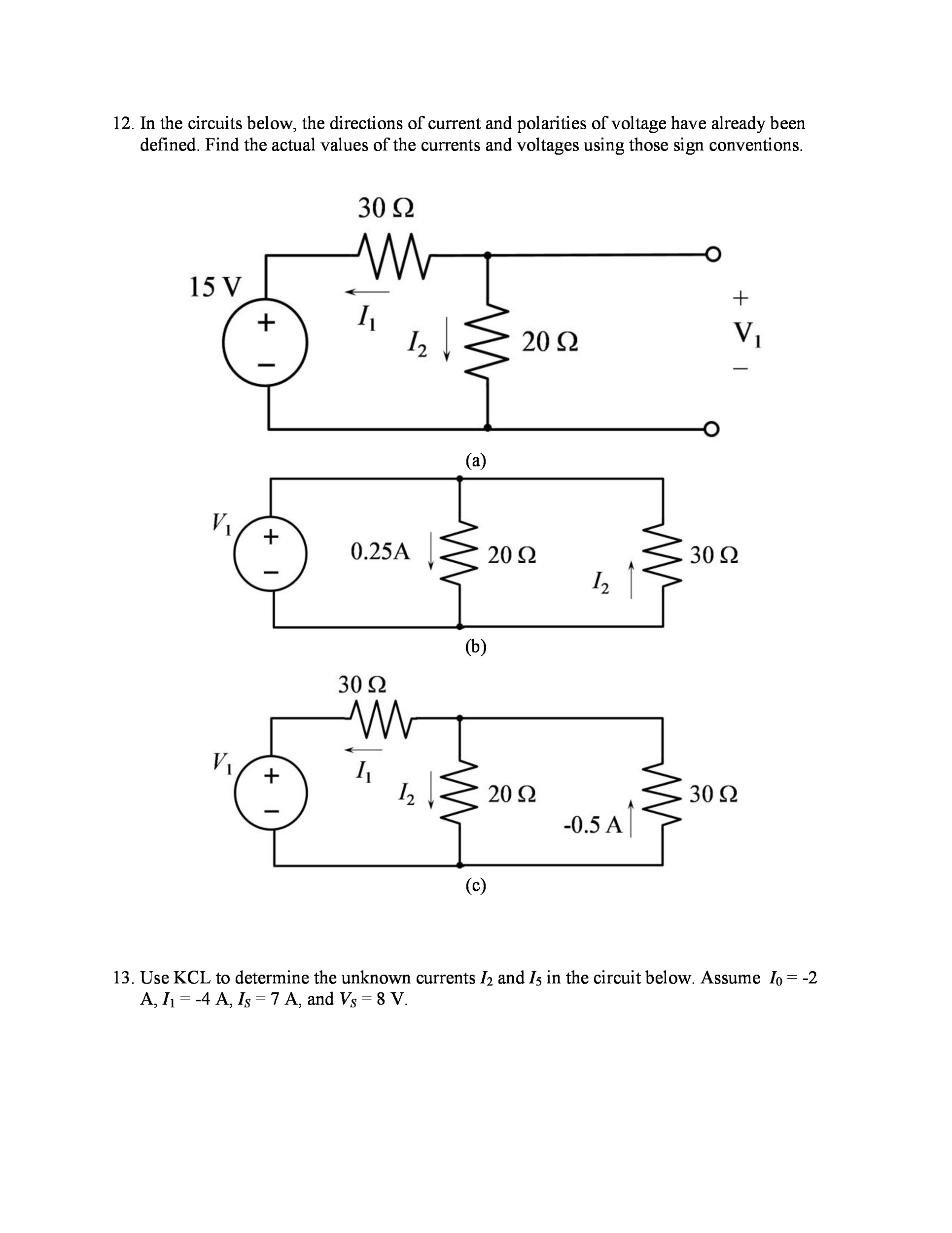 In the circuits below, the directions of current a