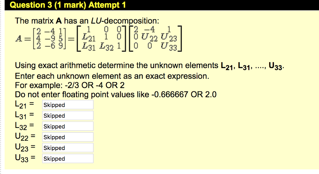 Solved: Question 3 (1 Mark) Attempt 1 The Matrix A Has An ...