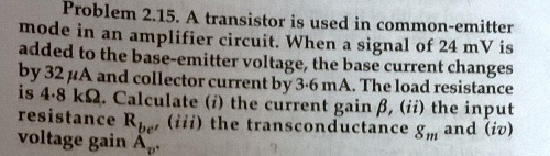 A transistor is used in common-emitter mode in an