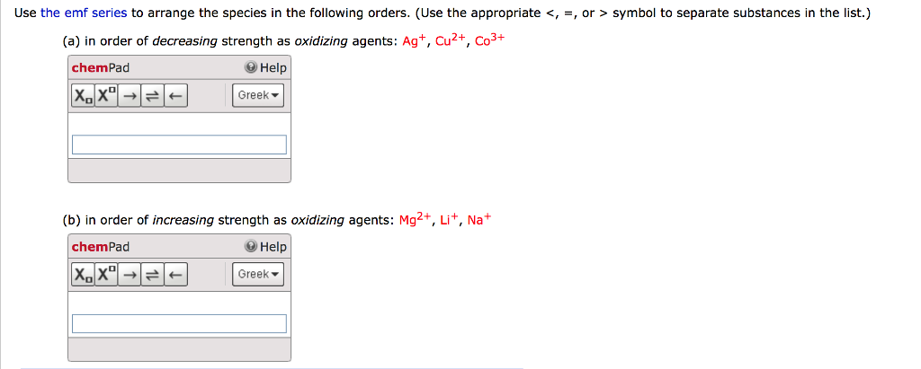 Solved Use The Emf Series To Arrange The Species In The F