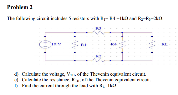 The following circuit includes 5 resistors with R1