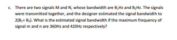 There are two signals M and N, whose bandwidth are