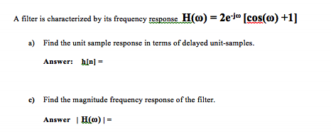 A filter is characterized by its frequency respons