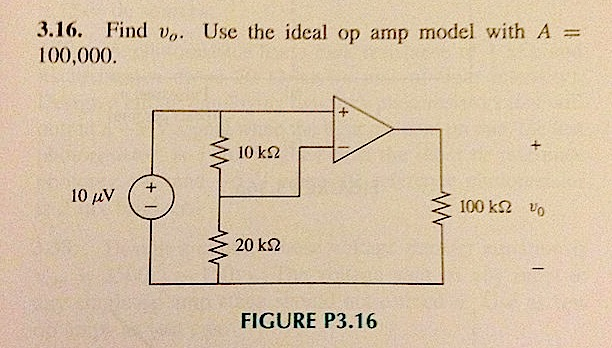 Find vo. Use the ideal op amp model with A = 100,0