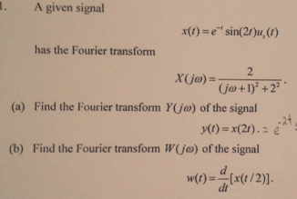 A given signal x(t) = e-1 sin(2t)u, (t) has the